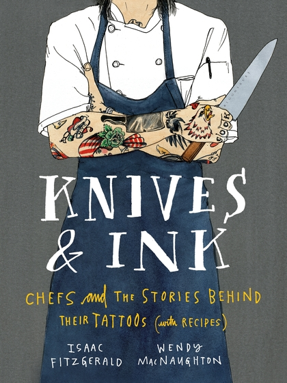 Chef tattoo book knives and ink by Isaac fitzgerald and wendy macnaughton